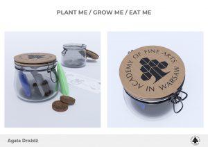 Agata Drożdż, PLANT ME, GROW ME, EAT ME